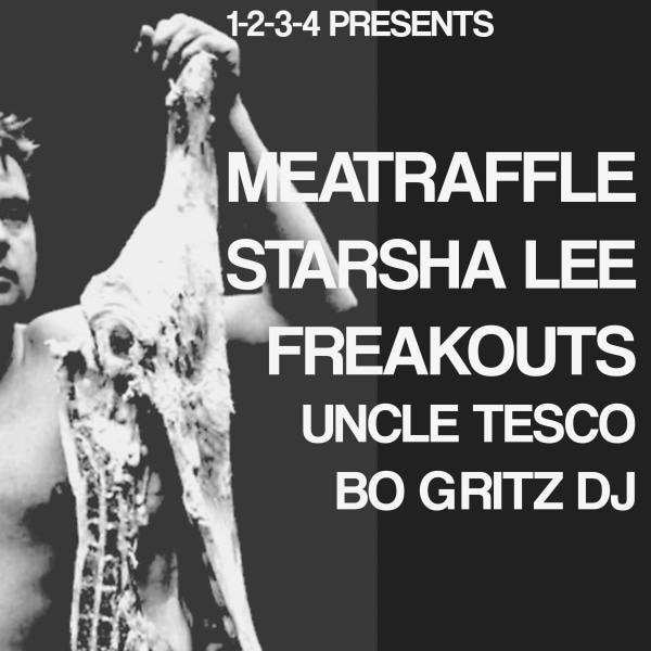 1234 Presents: Meatraffle, Starsha Lee, Freakouts, Uncle Tesco at The Victoria promotional image