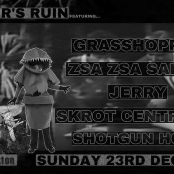 Grasshopper/Zsa Zsa Sapien/Jerry/Skrot Centralen/Shotgun Hope  at Windmill Brixton promotional image