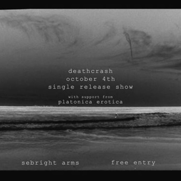 Warm Laundry Presents: deathcrash (Single Release Show) at Sebright Arms promotional image