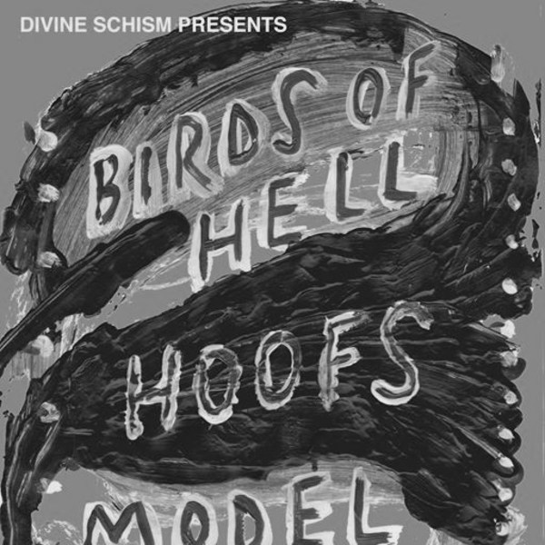 Divine Schism: Birds of Hell / Hoofs / Model Village at Sebright Arms promotional image