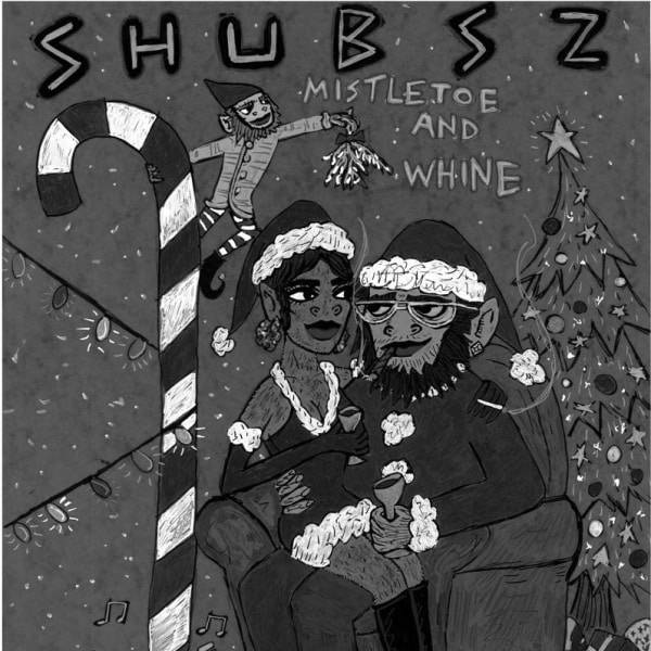Shubsz | Mistletoe & Whine at The Fiddler's Elbow promotional image