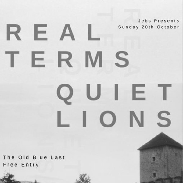 Real Terms / Quiet Lions at The Old Blue Last (FREE ENTRY) at The Old Blue Last promotional image