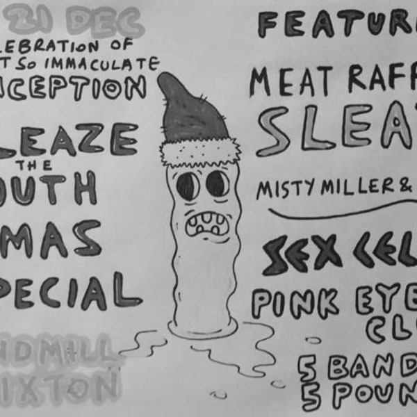 Sleaze in The South: Meatraffle, Sleaze + more  at Windmill Brixton promotional image