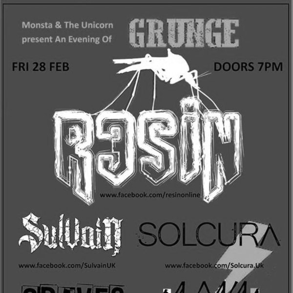 A Night of Grunge : Resin / Sulvain / Solcura / Graves / Loki at The Unicorn promotional image