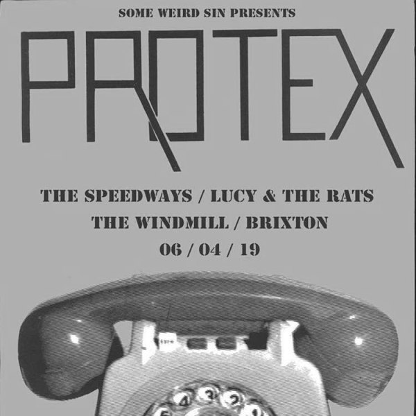 Protex + The Speedways + Lucy & The Rats  at Windmill Brixton promotional image