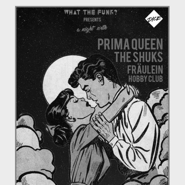 Prima Queen, The Shuks, Fräulein, Hobby Club  at Windmill Brixton promotional image