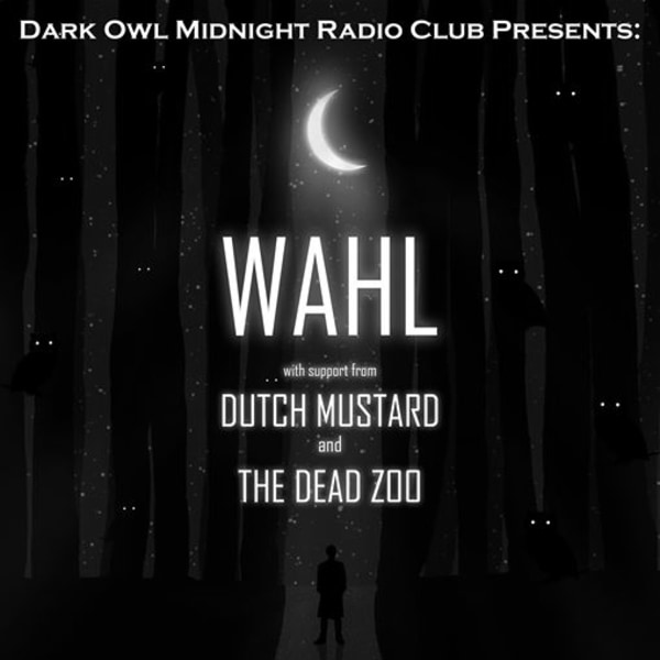 Dark Owl presents: WAHL at The Victoria promotional image
