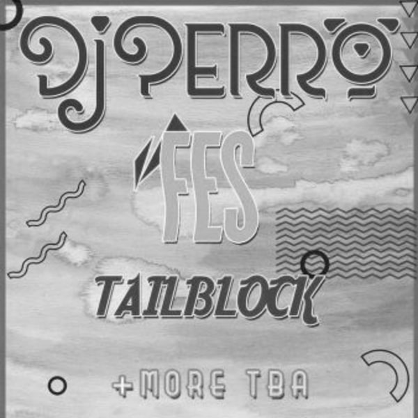 DJ Perro / FES / Tailblock + More TBA at New Cross Inn promotional image