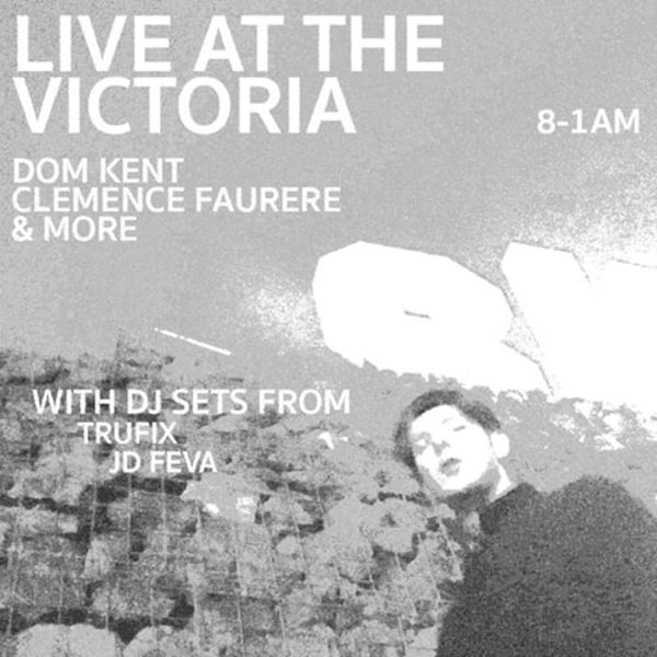 Dom Kent & Clémence Faurère Live with JD Feva, Trufix & More at The Victoria promotional image