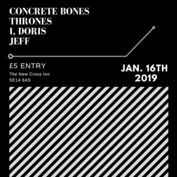 Concrete Bones / THRONE / I, Doris / Jeff at New Cross Inn promotional image