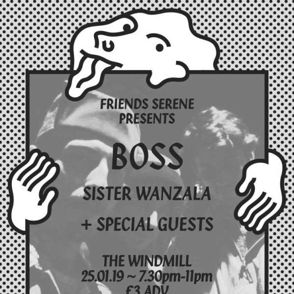 BOSS / Sister Wanzala / Special Guests  at Windmill Brixton promotional image
