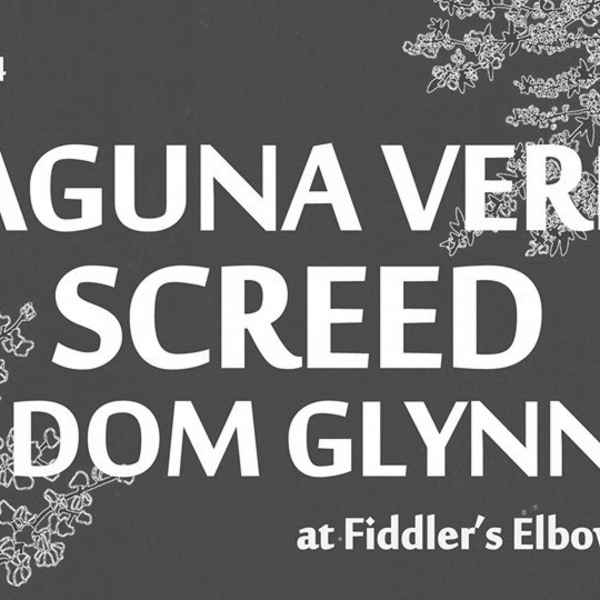 Laguna Verde / Screed / Dom Glynn at The Fiddler's Elbow promotional image