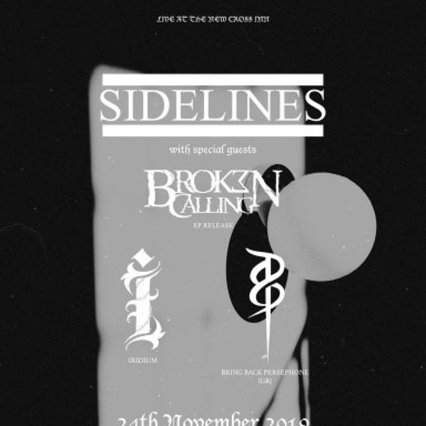 Sidelines / Broken Calling / Iridium / Bring Back Persephone at New Cross Inn promotional image