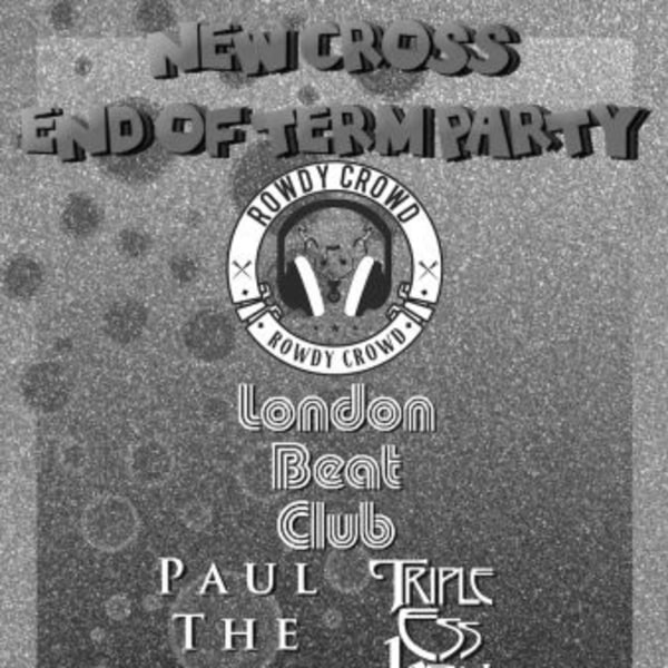 New Cross End Of Term Party feat. Rowdy Crowd + London Beat Club at New Cross Inn promotional image