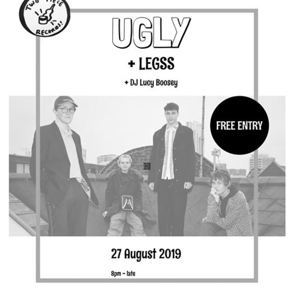 Two Piece present: UGLY + Legss at Sebright Arms promotional image
