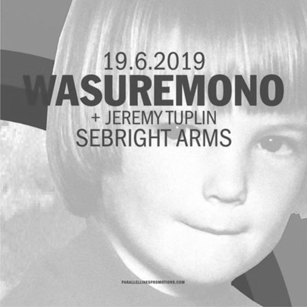 Parallel Lines Presents Wasuremono + Jeremy Tuplin at Sebright Arms promotional image