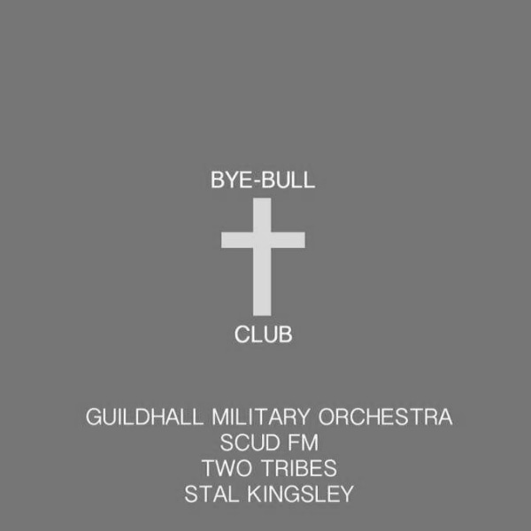 """""""Bible Club #9"""" - Guildhall Military Orchestra, Scud FM, Two Tribes, Stal Kingsley  at Windmill Brixton promotional image"""
