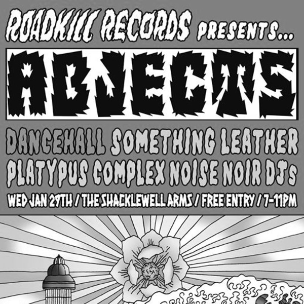 Roadkill:Abjects, Dancehall, Something Leather, Platypus Complex at Shacklewell Arms promotional image