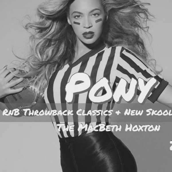 Pony - London's Biggest Old Skool RnB Party at The Macbeth promotional image