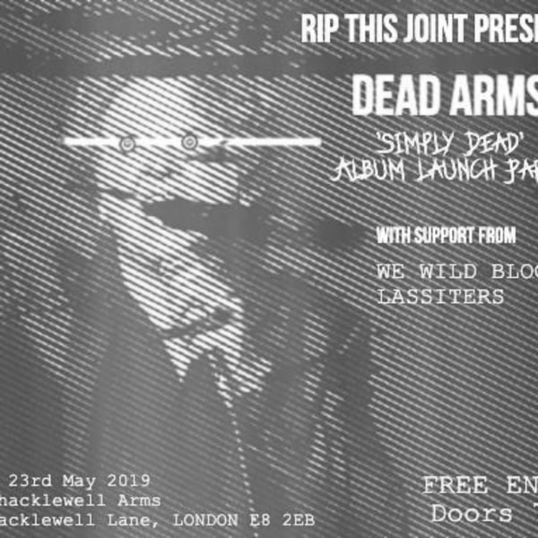 RTJ presents Dead Arms / We Wild Blood / Lassiters at Shacklewell Arms promotional image