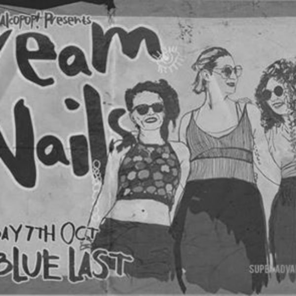 DREAM NAILS single launch ft The Baby Seals & Nadia Javed at The Old Blue Last promotional image