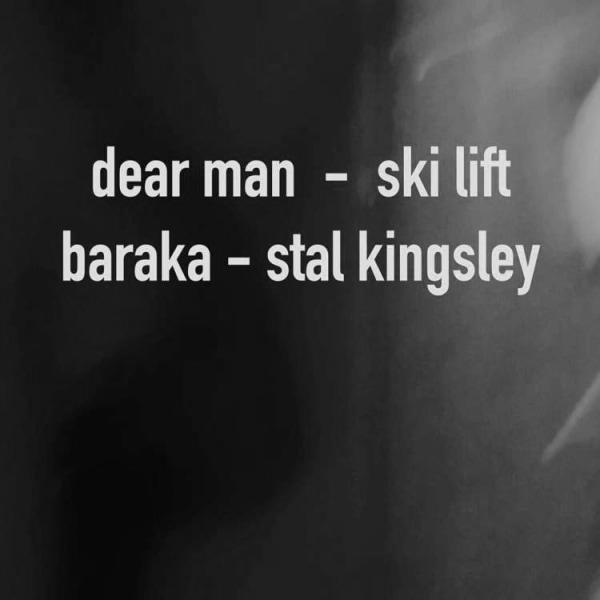 Dear Man + Ski Lift + Baraka + Stal Kingsley  at Windmill Brixton promotional image