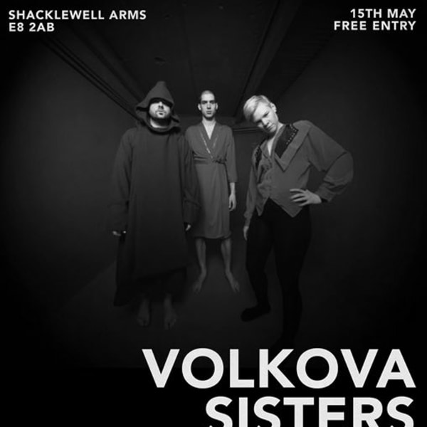 Clockwork W/ Volkova Sisters, Tomzack, Hether at Shacklewell Arms promotional image