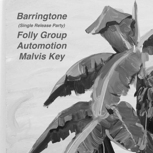 Barringtone, Folly Group, Automotion, Malvis Key  at Windmill Brixton promotional image