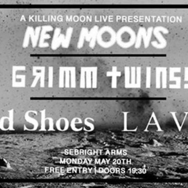 New Moons: Grimm Twins // Bird Shoes // Lavde at Sebright Arms promotional image