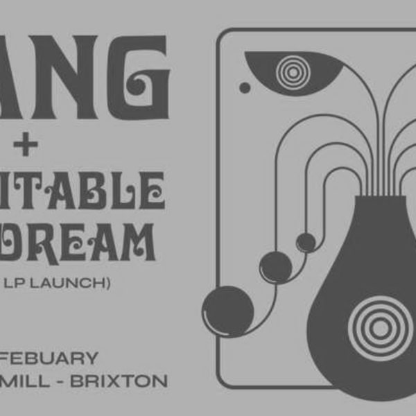 Gang + Inevitable Daydream  at Windmill Brixton promotional image