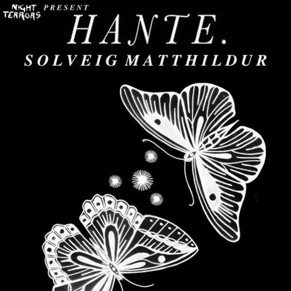 Night Terrors Presents: HANTE. + Sólveig Matthildur at Shacklewell Arms promotional image