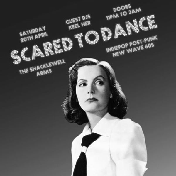 Scared To Dance: Guest DJs Keel Her at Shacklewell Arms promotional image