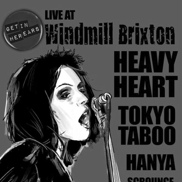 """Get In Her Ears LIVE"" - Heavy Heart, Tokyo Taboo, Hanya, Scrounge  at Windmill Brixton promotional image"