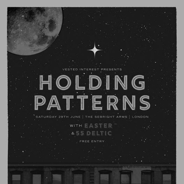 Holding Patterns ('Endless' release show) w/ Easter + 55 Deltic at Sebright Arms promotional image