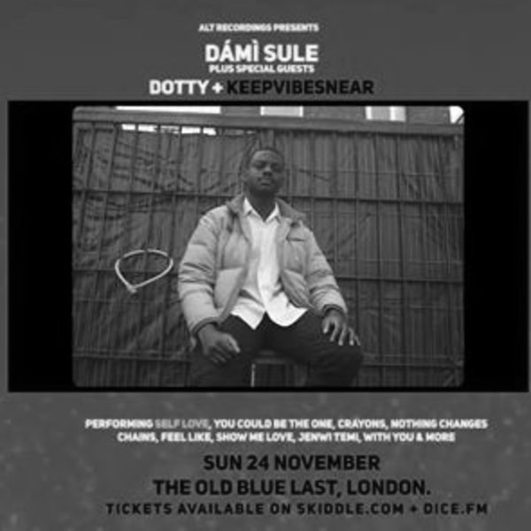 Dámì Sule Plus Special Guests Dotty + KeepVibesVear at The Old Blue Last promotional image