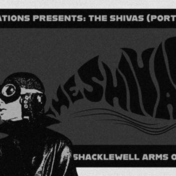 Bad Vibrations presents: The Shivas at Shacklewell Arms promotional image