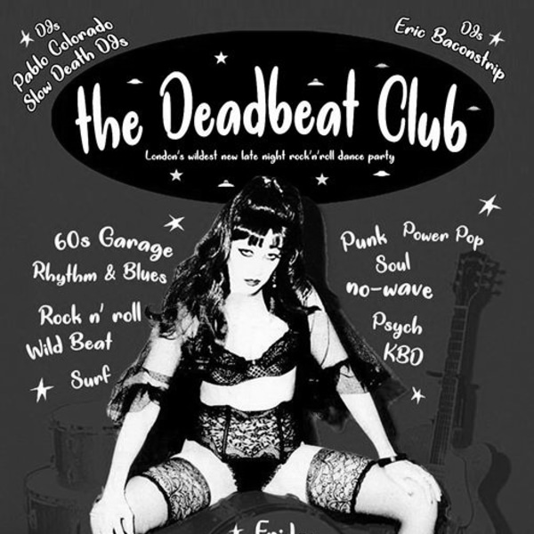 The Deadbeat Club ~ the 12th of July 2019. at Shacklewell Arms promotional image