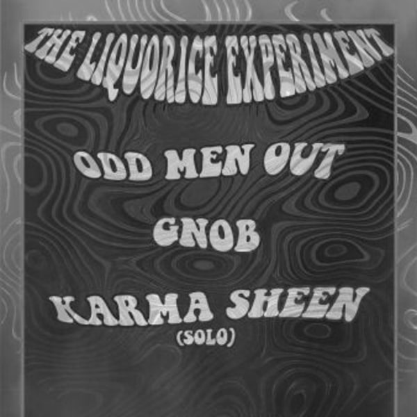 The Liqourice Experiment / Odd Men Out / GNOB / Karma Sheen (Solo) at New Cross Inn promotional image