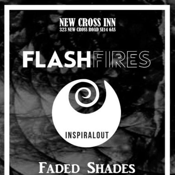 Flashfires / Inspiralout / Faded Shades +more TBA at New Cross Inn promotional image