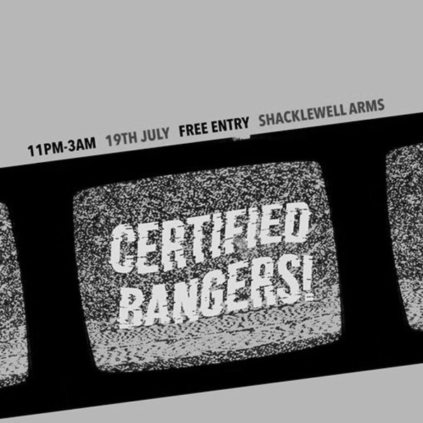 Certified Bangers at Shacklewell Arms promotional image