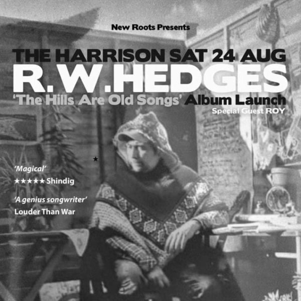 New Roots presents RW Hedges 'The Hills Are Old Songs' Album Launch at The Harrison promotional image