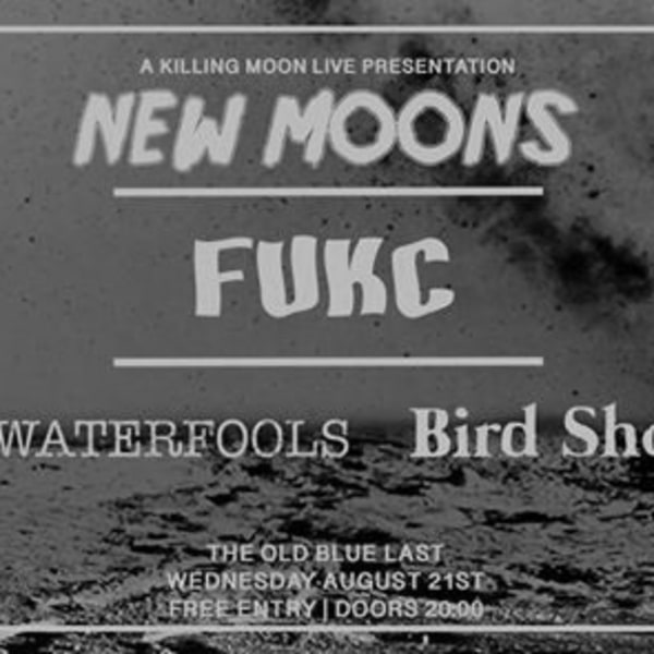 FUKC // Waterfools // Bird Shoes at The Old Blue Last promotional image