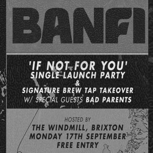 BANFI single launch party + Bad Parents  at Windmill Brixton promotional image