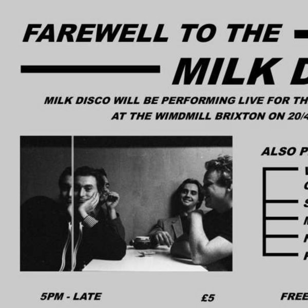 """""""Farewell To The Milk Disco""""  at Windmill Brixton promotional image"""