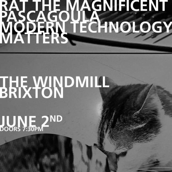 Rat The Magnificent, Pascagoula, Modern Technology, Matters  at Windmill Brixton promotional image
