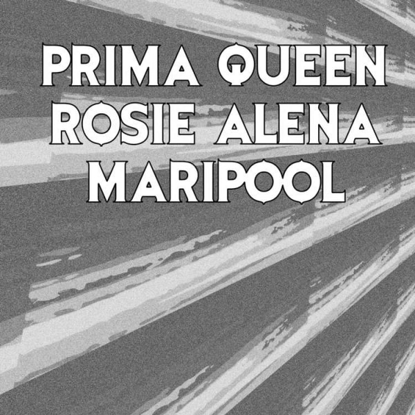 Prima Queen, Rosie Alena, Maripool  at Windmill Brixton promotional image