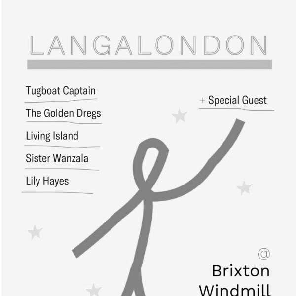 """""""Langalondon - Festival Fundraiser"""" - Tugboat Captain, The Golden Dregs and more  at Windmill Brixton promotional image"""