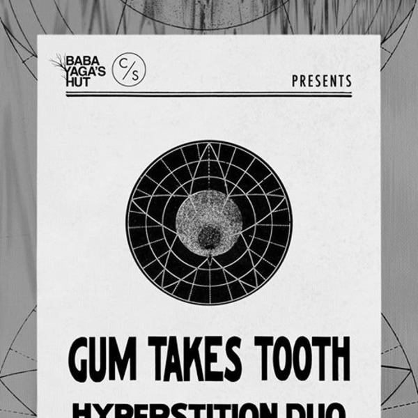 Gum Takes Tooth + Hyperstition Duo at Sebright Arms promotional image