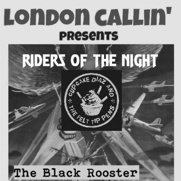 London Callin' Presents - Riders Of The Night + Cup Cake Diaz & The Felt tip pens + Scant Regard at The Fiddler's Elbow promotional image