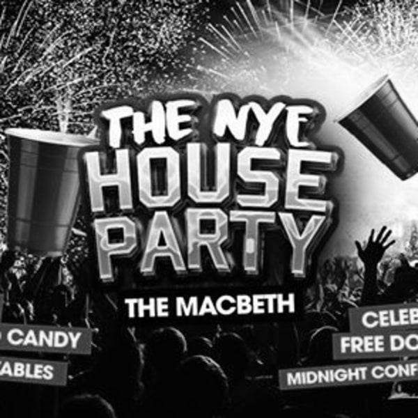 The Biggest NYE House Party In London! Tickets on sale NOW! at The Macbeth promotional image